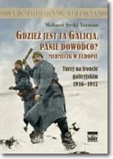 Gdzież jest ta Galicja Panie Dowódco