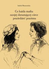 Co każda matka swojej dorastającej córce powiedzieć powinna