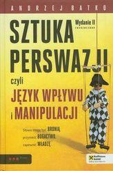 Sztuka perswazji, czyli język wpływu i manipulacji Wydanie 2