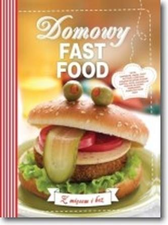 Domowy fast food Z mięsem i bez