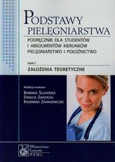 Podstawy pielęgniarstwa. Tom 1