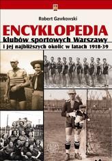 Encyklopedia klubów sportowych Warszawy i jej najbliższych okolic w latach 1918-39