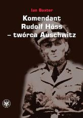 Komendant Rudolf Höss twórca Auschwitz