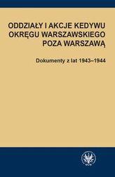 Oddziały i akcje Kedywu Okręgu Warszawskiego poza Warszawą