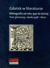 Gdańsk w literaturze Tom 1