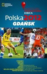 Polska 2012 Gdańsk Praktyczny Przewodnik Kibica