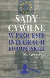 Sądy cywilne w procesie integracji europejskiej
