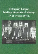 Historyczny Kongres Polskiego Stronnictwa Ludowego 19-21 stycznia 1946 roku