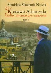 Kresowa Atlantyda Tom 1
