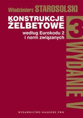 Konstrukcje żelbetowe według Eurokodu 2 i norm związanych Tom 3