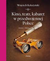 Kino, teatr, kabaret w przedwojennej Polsce