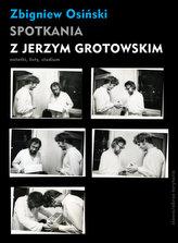 Spotkania z Jerzym Grotowskim
