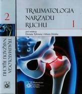 Traumatologia narządu ruchu Tom 1-2