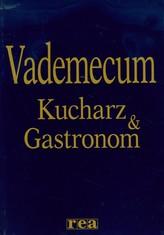 Kucharz & Gastronom Vademecum