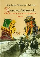 Kresowa Atlantyda Tom 4