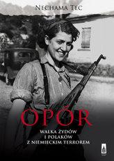 Opór. Walka Żydów i Polaków z niemieckim terrorem
