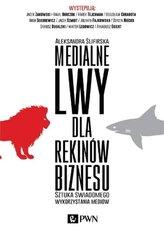 Medialne lwy dla rekinów biznesu