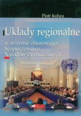 Układy regionalne w systemie zbiorowego bezpieczeństwa Narodów Zjednoczonych