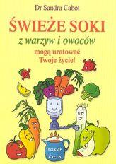 Świeże soki z warzyw i owoców mogą uratować Twoje życie