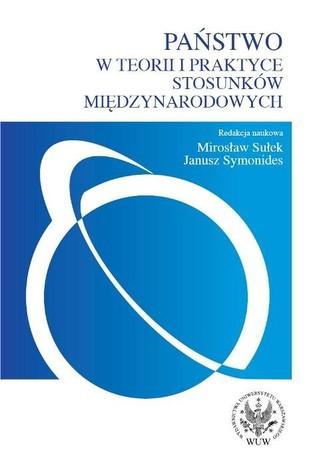 Państwo w teorii i praktyce stosunków międzynarodowych