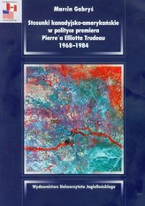 Stosunki kanadyjsko amerykańskie w polityce premiera Pierre'a Elliotta Trudeau 1968-1984