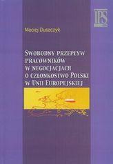 Swobodny przepływ pracowników w negocjacjach o członkostwo Polski w Unii Europejskiej