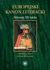Europejski kanon literacki. Dylematy XXI wieku