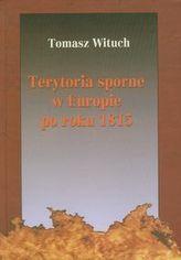 Terytoria sporne w Europie po roku 1815