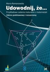 Udowodnij że Przykładowe zadania maturalne z matematyki
