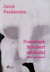 Franciszek Schubert odchodzi