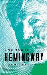 Hemingway Człowiek i pisarz
