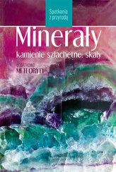 Minerały, kamienie szlachetne, skały