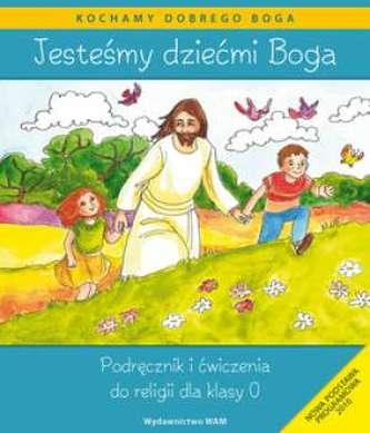 Jesteśmy dziećmi Boga Podręcznik i ćwiczenia Religia dla klasy 0