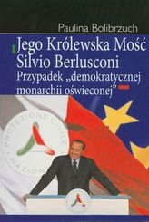 Jego Królewska Mość Silvio Berlusconi
