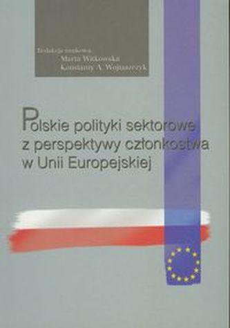 Polskie polityki sektorowe z perspektywy członkostwa w Unii Europejskiej