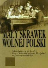 Mały skrawek wolnej Polski