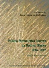 Polskie Stronnictwo Ludowe na Dolnym Śląsku 1945-1947