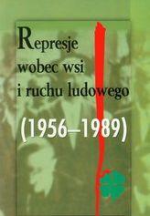 Represje wobec wsi i ruchu ludowego 1956-1989 Tom 2