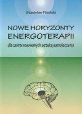 Nowe horyzonty energoterapii dla zainteresowanych sztuką samoleczenia