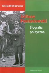 Juliusz Poniatowski Biografia polityczna