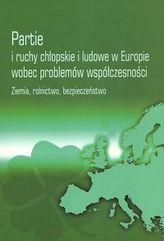 Partie i ruchy chłopskie i ludowe w Europie wobec problemów współczesności