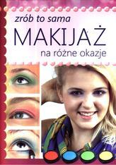 Makijaż na różne okazje