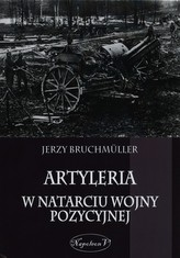 Artyleria w natarciu wojny pozycyjnej