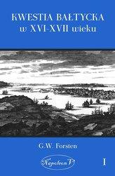 Kwestia bałtycka w XVI-XVII wieku Tom 1