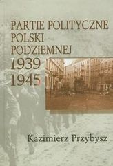 Partie polityczne Polski Podziemnej 1939-1945