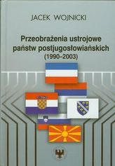 Przeobrażenia ustrojowe państw postjugosłowiańskich 1990-2003