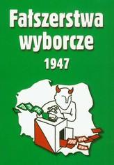Fałszerstwa wyborcze 1947 Tom 2