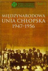 Międzynarodowa Unia Chłopska 1947-1956 Tom 1