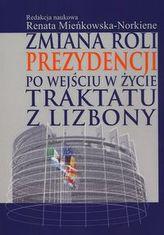 Zmiana roli prezydencji po wejściu w życie Traktatu z Lizbony