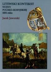 Litewski kontekst wojny polsko rosyjskiej 1831 roku